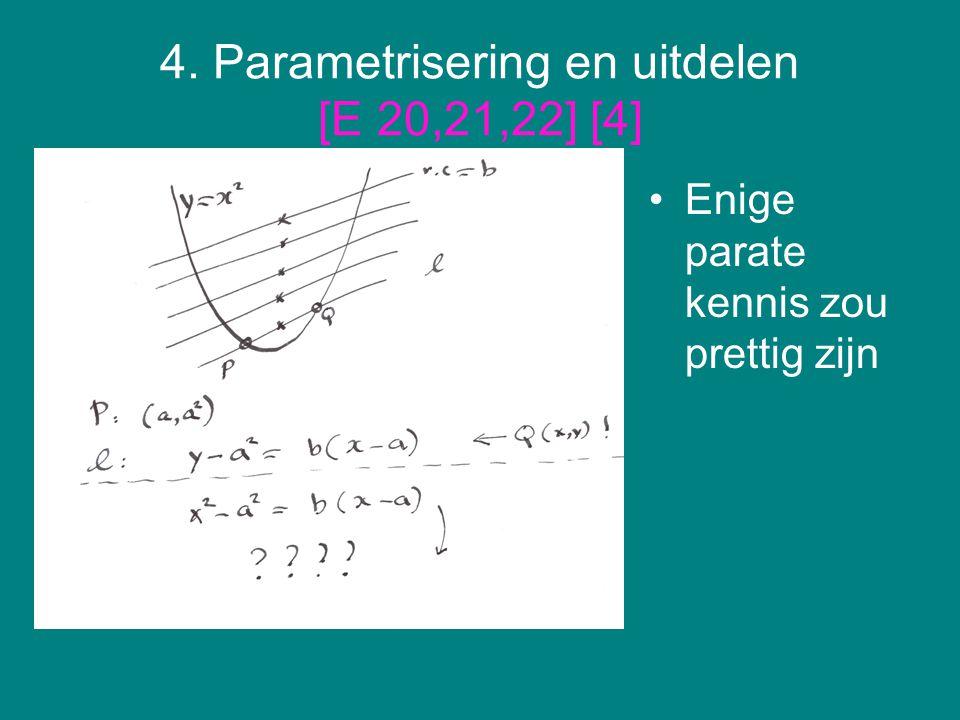 4. Parametrisering en uitdelen [E 20,21,22] [4]